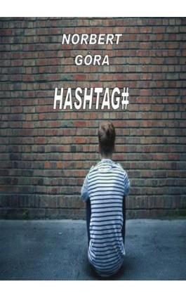 Hashtag# - Norbert Góra - Ebook - 978-83-7859-258-7