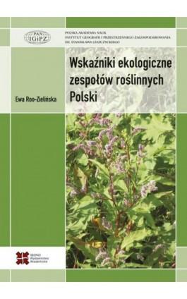 Wskaźniki ekologiczne zespołów roślinnych Polski - Ewa Roo-Zielińska - Ebook - 978-83-7963-003-5