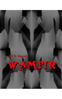 Wampir - Władysław Stanisław Reymont - Ebook - 978-83-7950-207-3