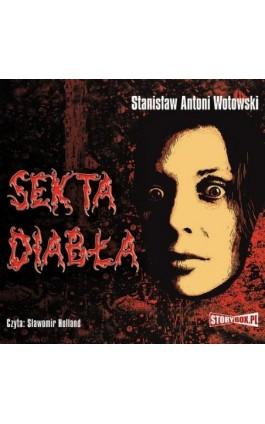 Sekta diabła - Stanisław Wotowski - Audiobook - 978-83-7927-111-5