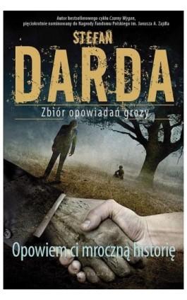 Opowiem ci mroczną historię - Stefan Darda - Ebook - 978-83-7835-363-8