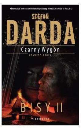 Czarny Wygon. Bisy II - Stefan Darda - Ebook - 978-83-7835-330-0