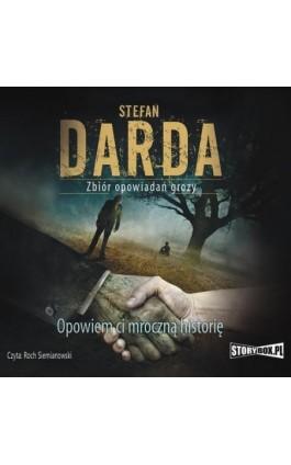 Opowiem ci mroczną historię - Stefan Darda - Audiobook - 978-83-7927-394-2