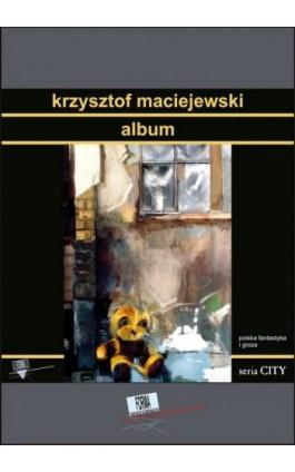 Album - Krzysztof Maciejewski - Ebook - 978-83-63316-31-0