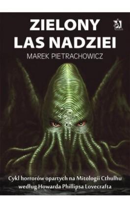 Zielony Las Nadziei - Marek Pietrachowicz - Ebook - 978-83-7900-714-1