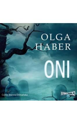 Oni - Olga Haber - Audiobook - 978-83-7927-607-3