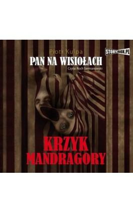 Pan na Wisiołach tom 2 Krzyk Mandragory - Piotr Kulpa - Audiobook - 978-83-7927-635-6
