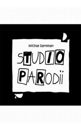 Studio Parodii - Michał Zantman - Ebook - 978-83-7859-097-2