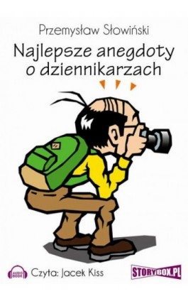 Najlepsze anegdoty o dziennikarzach - Przemysław Słowiński - Audiobook - 978-83-7927-104-7