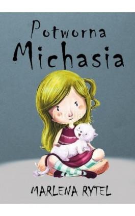 Potworna Michasia - Marlena Rytel - Ebook - 978-83-8119-077-0