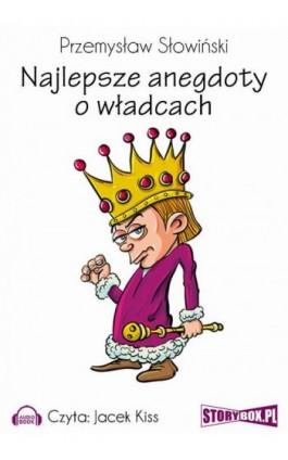 Najlepsze anegdoty o władcach - Przemysław Słowiński - Audiobook - 978-83-7927-140-5