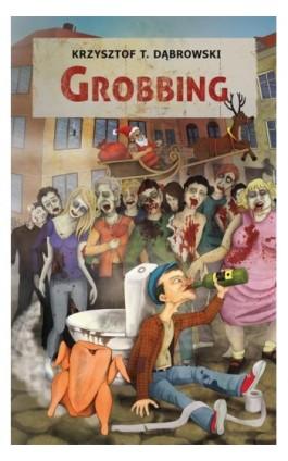 Grobbing - Krzysztof T. Dąbrowski - Ebook - 978-83-7722-644-5