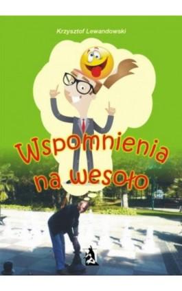 Wspomnienia na wesoło - Krzysztof Lewandowski - Ebook - 978-83-7900-243-6