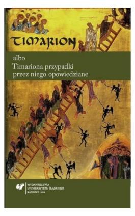 Timarion albo Timariona przypadki przez niego opowiedziane - Ebook - 978-83-8012-336-6