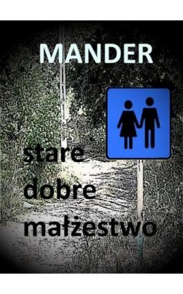 Stare dobre małżeństwo - Mander - Ebook - 978-83-7859-574-8