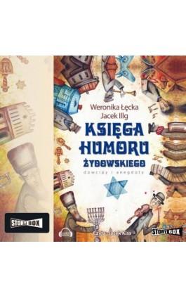 Księga humoru żydowskiego - Weronika Łęcka - Audiobook - 978-83-7927-499-4