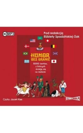 Humor bez granic - Elżbieta Spadzińska-Żak - Audiobook - 978-83-7927-569-4