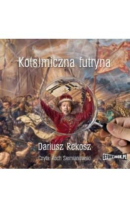 Ko(s)miczna futryna - Dariusz Rekosz - Audiobook - 978-83-7927-726-1