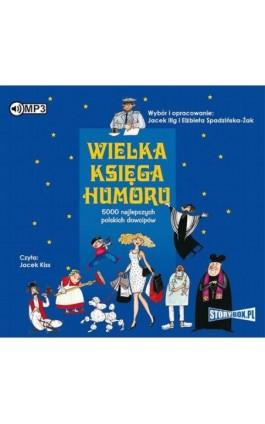 Wielka księga humoru - Elżbieta Spadzińska-Żak - Audiobook - 978-83-7927-392-8