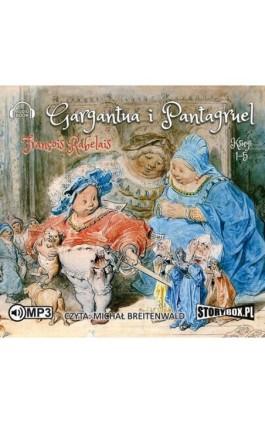Gargantua i Pantagruel - François Rabelais - Audiobook - 978-83-65864-01-7