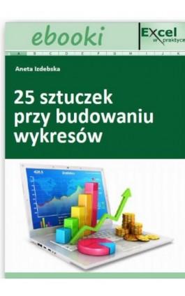 25 sztuczek przy budowaniu wykresów - Praca zbiorowa - Ebook - 978-83-7677-925-6