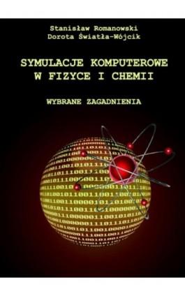 Symulacje komputerowe w fizyce i chemii - Stanisław Romanowski - Ebook - 978-83-7405-562-8