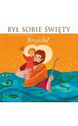 Był sobie Święty Krzysztof - Stanisław Matczuk - Audiobook - 978-83-7699-337-9