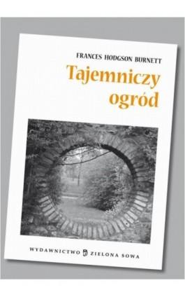 Tajemniczy ogród audio lektura - Frances Hodgson Burnett - Audiobook - 978-83-265-0556-0