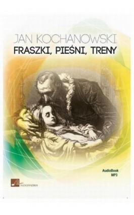 Fraszki, pieśni, treny - Jan Kochanowski - Audiobook - 978-83-94386-06-1