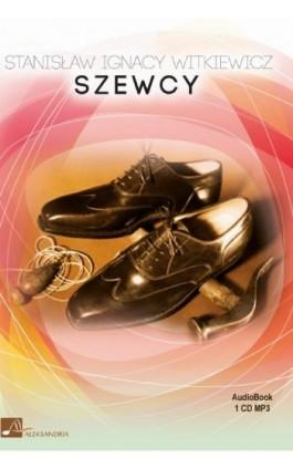 Szewcy - Stanisław Ignacy Witkiewicz - Audiobook - 978-83-9438-602-3