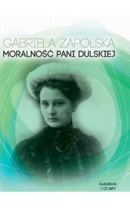 Moralność Pani Dulskiej - Gabriela Zapolska - Audiobook - 9788365449061