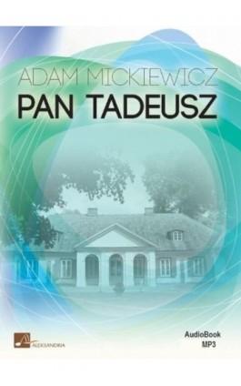 Pan Tadeusz - Adam Mickiewicz - Audiobook - 978-83-6544-926-9