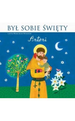 Był Sobie Święty Antoni - Stanisław Matczuk - Audiobook - 978-83-7699-349-2