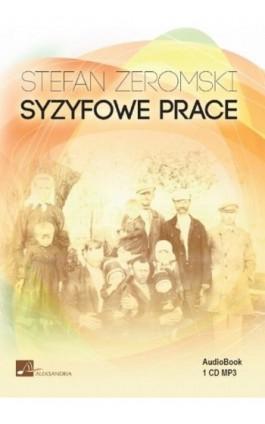Syzyfowe prace - Stefan Żeromski - Audiobook - 978-83-6544-911-5