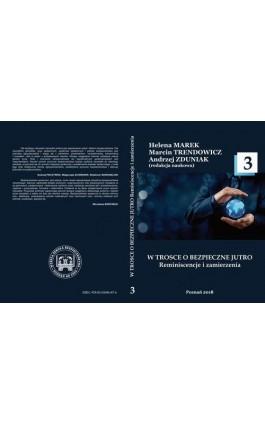 W TROSCE O BEZPIECZNE JUTRO Reminiscencje i zamierzenia t.3 - Ebook - 978-83-65096-87-6