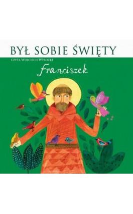 Był sobie Święty Franciszek - Stanisław Matczuk - Audiobook - 978-83-7699-335-5