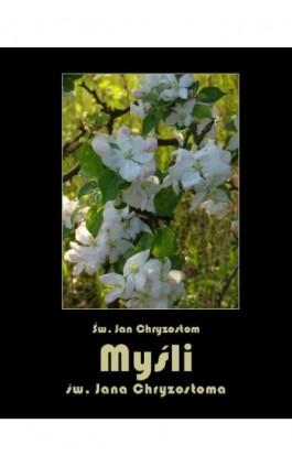 Myśli św. Jana Chryzostoma - Św. Jan Chryzostom - Ebook - 978-83-7950-799-3