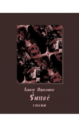 Śmierć. Studium - Ignacy Dąbrowski - Ebook - 978-83-7950-805-1