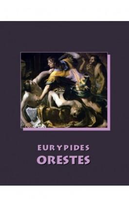 Orestes - Eurypides - Ebook - 978-83-7950-848-8