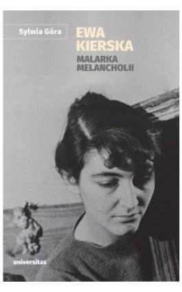 Ewa Kierska Malarka melancholii - Sylwia Góra - Ebook - 978-83-242-6450-6