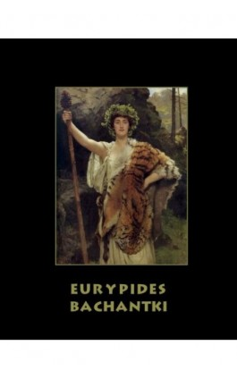 Bachantki - Eurypides - Ebook - 978-83-7950-843-3