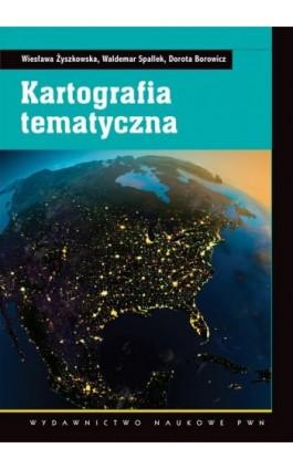Kartografia tematyczna - Wiesława Żyszkowska - Ebook - 978-83-01-16880-3