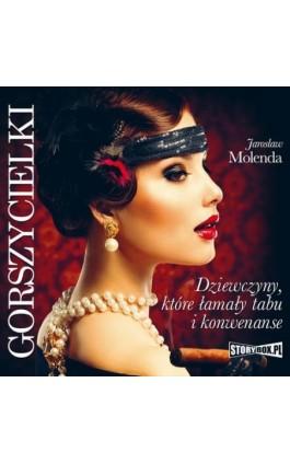 Gorszycielki. Dziewczyny, które łamały tabu i konwenanse - Jarosław Molenda - Audiobook - 978-83-8194-399-4
