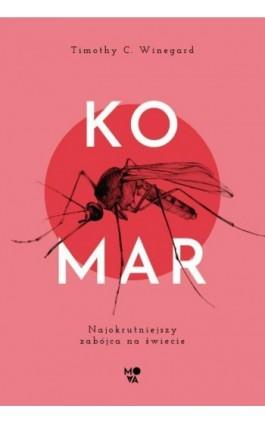 Komar - Timothy C. Winegard - Ebook - 978-83-66611-04-7