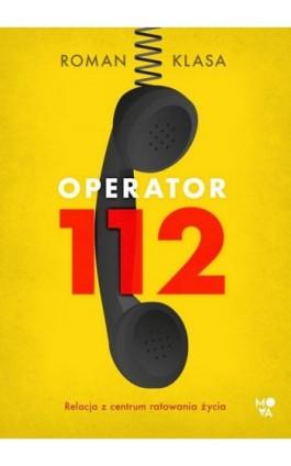 Operator 112 - Roman Klasa - Ebook - 978-83-66611-08-5
