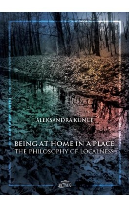 Being at Home in a Place - Aleksandra Kunce - Ebook - 978-83-8017-270-8