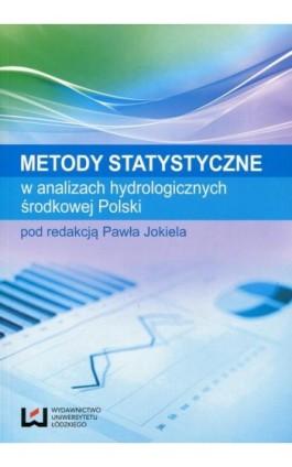 Metody statystyczne w analizach hydrologicznych środkowej Polski - Ebook - 978-83-7969-671-0