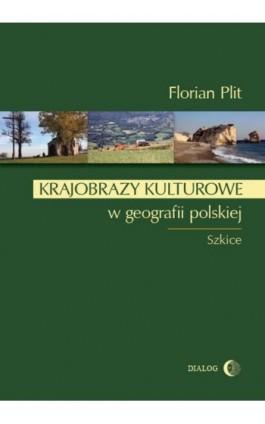 Krajobrazy kulturowe w geografii polskiej - Florian Plit - Ebook - 978-83-8002-568-4