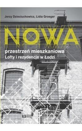 Nowa przestrzeń mieszkaniowa - Jerzy Dzieciuchowicz - Ebook - 978-83-8088-001-6