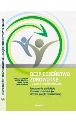 Rozpoznanie, profilaktyka i leczenie uzależnień jako element polityki prozdrowotnej - Ebook - 978-83-65096-67-8